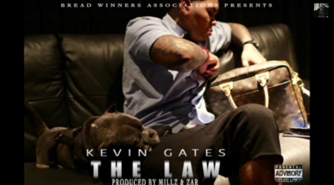 New Music | The Law – @Kevin_Gates Prod. @millztrakz & Zar #W2TM