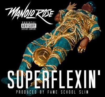 New Video | Superflexin – @Manolo_Rose Prod. @HelloSlimmy #W2TM