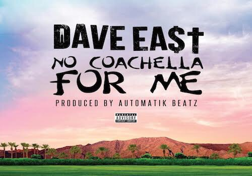 New Music | No Coachella For Me – @Dave_East #W2TM