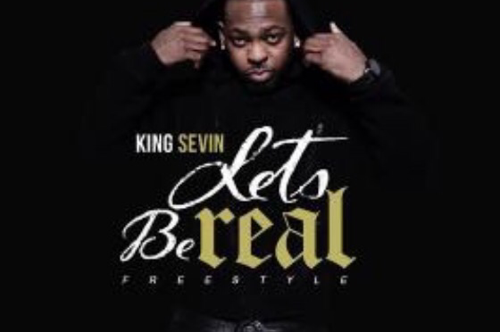 New Music | Be Real Freestyle – @KingSevin #BSB x #W2TM
