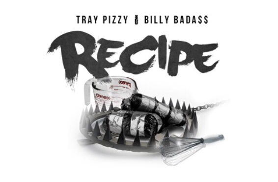 New Music | Recipe – @TrayPizzy Ft. @THCBillyB #W2TM