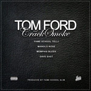 Music | Tom Ford & Crack Smoke – @Manolo_Rose Ft. @Dave_East & @MemphisBleek #W2TM