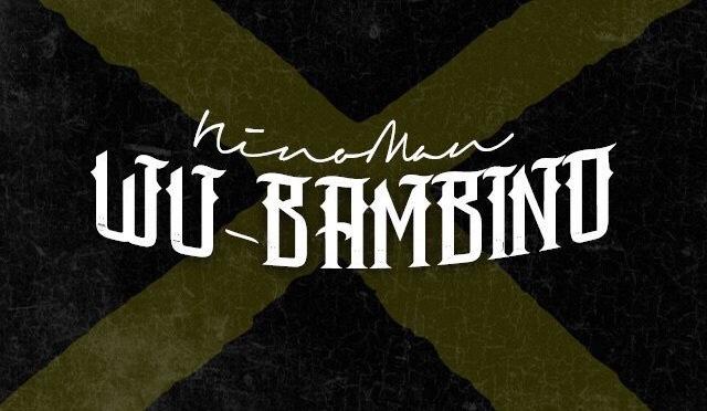 New Video | Wu Gambino – @ImNinoMan #W2TM