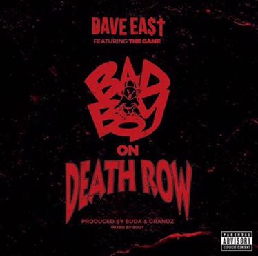 New Music | Bad Boy On Death Row – Dave East Ft. Game [ Prod. By Buda & Grandz ] #W2TM