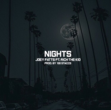 New Music | Nights – Joey Fatts Ft. Rich Da Kid #W2TM