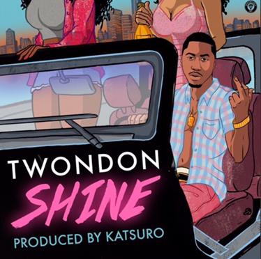 New Music | Shine Prod. By Katsuro -@TwondonUC #W2TM