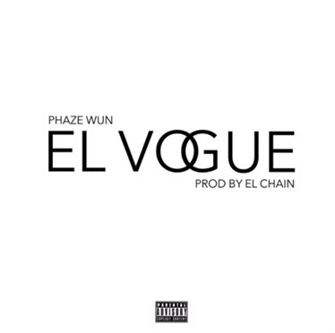 Music | El Vogue – @TheOnlyPhazeWun #W2TM