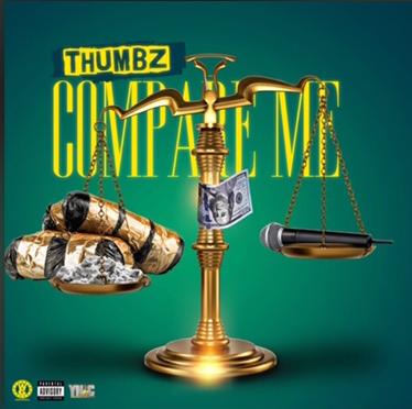 Music | Compare Me [ Prod. OG Parker ] – @ThumbzYNIC #W2TM