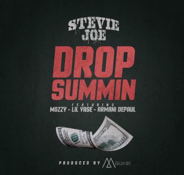 Music | Drop Summin – @StevieJoe800 Ft. @MozzyThaMotive @lilyase600 @ARMANIDEPAUL #W2TM