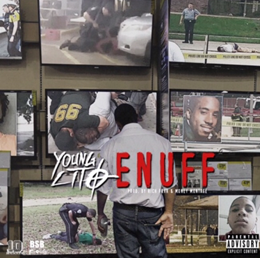 Music | ENUFF – @YoungLitoBSB #W2TM