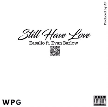 Music | Still Have Love – @Easalio Ft. @EvanBarlowMusic #W2TM