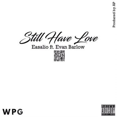 Music | Still Have Love – @Easalio Ft. @EvanBarlowMusic #W2TM
