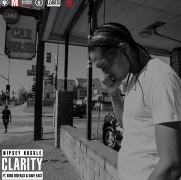 Music | Clarity  – @ NipseyHussle Ft. @BinoRideaux & @DaveEast #W2TM