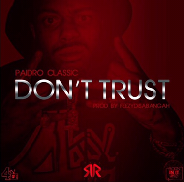 Music | Don't Trust – @Nhtchippass #W2TM