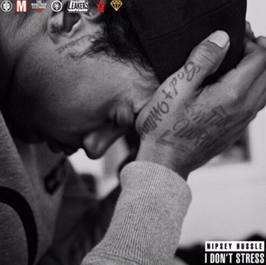 Music | I Don't Stress – @NipseyHussle #W2TM