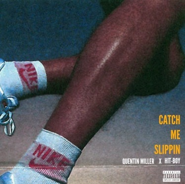 Music | CatchMeSlippin [Prod. By @Hit_Boy ] –  @Quentin__Miller #W2TM