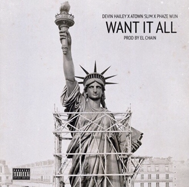 Music | Want It All [ Prod. El Chain ] – @TheOnlyPhazeWun Ft. @AtownSlim610 @DHaileyDirect  #W2TM