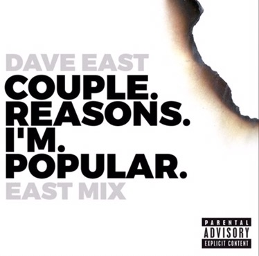 Music | Couple Reasons I'm Polular { #EastMix } – @DaveEast #W2TM