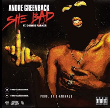 Music | She Bad – @andregreenback_  Ft. @iamdonnieparker #W2TM