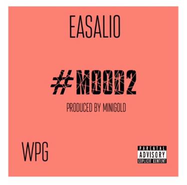 Music | Mood2 [ Prod. @MiniGold1 ] – @easalio #W2TM