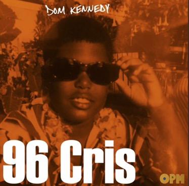 Music | 96 Cris – @DomKennedyOPM #W2TM
