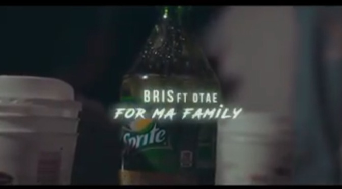 Video | For Ma Family – Bris Ft. Dtae #W2TM