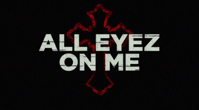 "Movie | ""All Eyez On Me"" Movie Out Now #W2TM"
