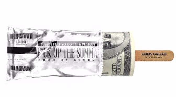 Music | Fuck Up The Summa – @BigBankBump_  Ft. @Pusha_T & @YoGottiKom