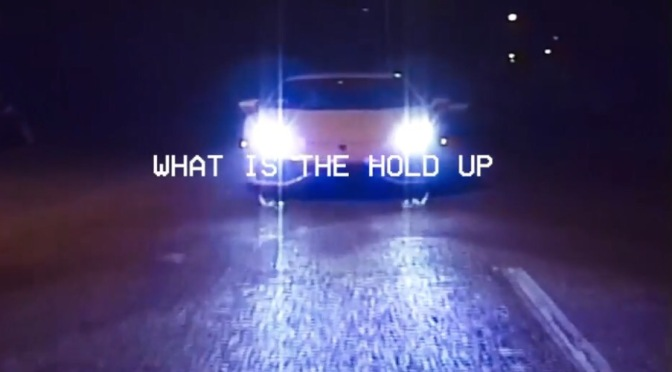New Video | What Is The Hold Up – @DaveEast #W2TM