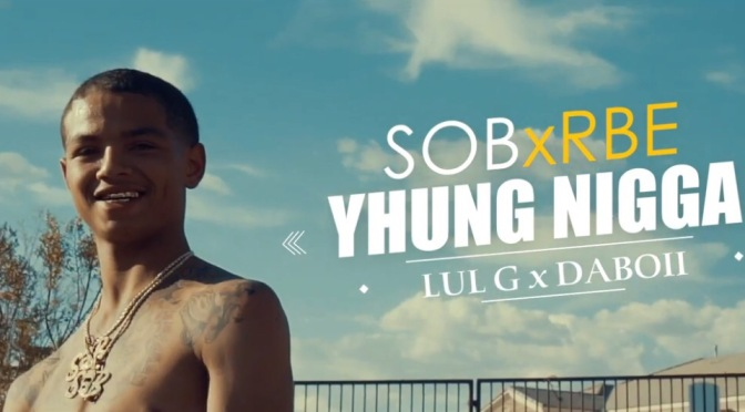 Video | Yhung Nigga – @SOBxRBE #W2TM
