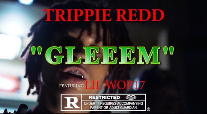Video | Gleem – ‪@TrippieRedd ‬Ft. ‪@LilWop17 ‬#W2TM
