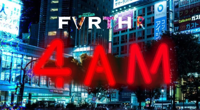 Music | 4AM – ‪@Fvrthr ‬#W2TM