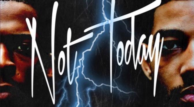 New Music | Not Today – @KurNGB Ft. @PnbRock #W2TM