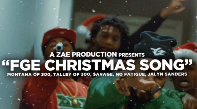 Video | FGE Christmas Song – @MONTANAof300 Ft. @NFatigue @MobShitSavage @JalynOfFGE #W2TM