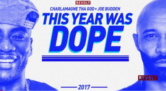 VLog | This year was Dope/Trash 2017 By Joe Budden & Charlamagne Da God #W2TM