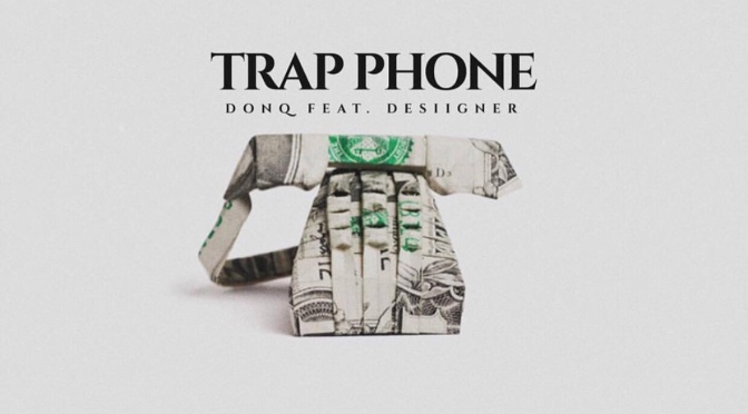 Video | Trap Phone – @DonQHbtl @LifeofDesiigner #W2TM