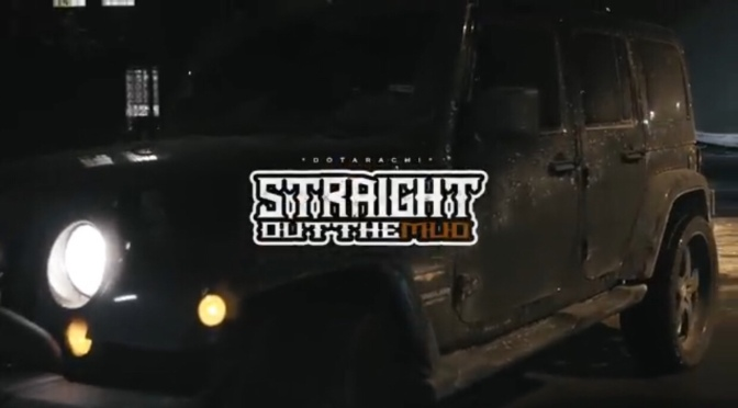 Video | Straight Out The Mud [ Dir. By @Prince485 ] – @Dotarachi #W2TM