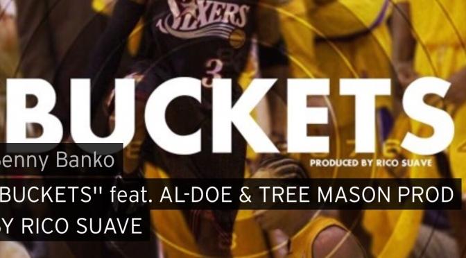 Music | Buckets [ Produced @SuaveOnTheBeat – Benny Banko, Tree Mason @AlDoeBBM #W2TM