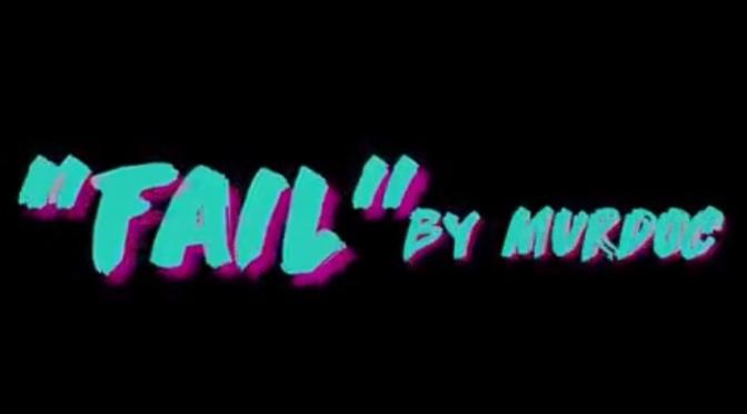 Video   Fail [ Directed By @VisionSpiritMP4 – Murdoc Grind Gang #W2TM