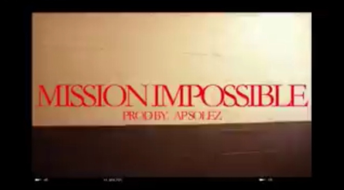Video | Mission Impossible [ Directed By @WeLiveTv – @Chev_Robinson #W2TM