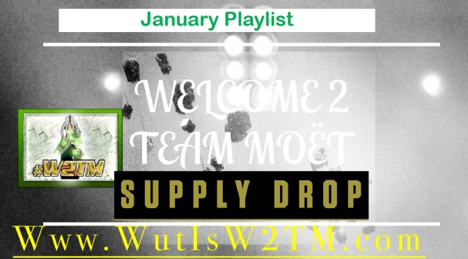 "New Mixtape | Team Moët 610 Presents: Supply Drop Vol.1 on @AppleMusic & ""Artists Featured On #W2TM "" Via @Soundcloud"
