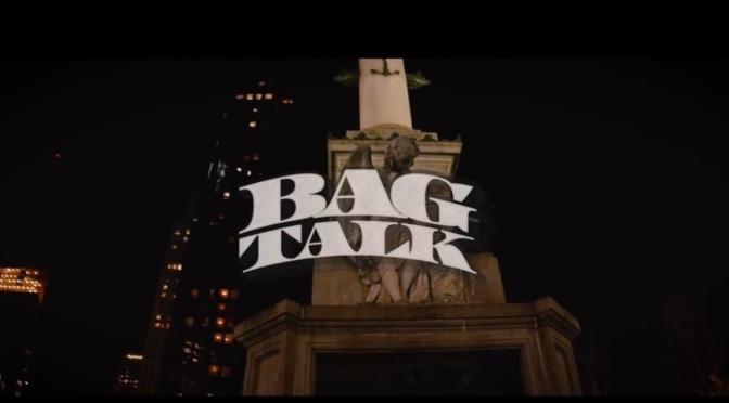 Video | Bag Talk – @MainoHustleHard   @DaveEast x @JAQUAE [Dir. @DirectorEscobar] #W2TM