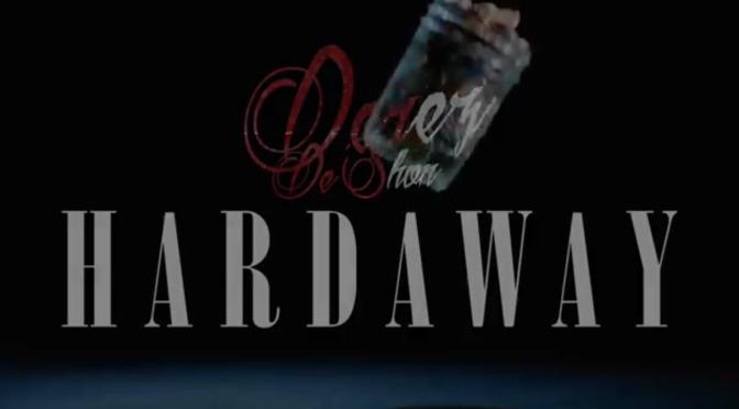 Video | Hardway – @DerezDeShon #W2TM