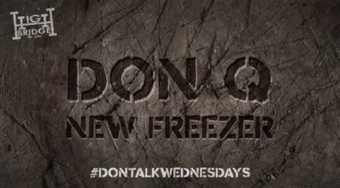 Music | New Freezer Freestyle- @DonQHBTL #W2TM