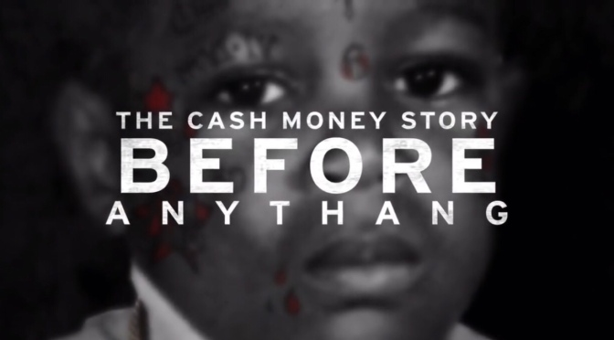 Movie | The Cash Money Story Before Anything #W2TM