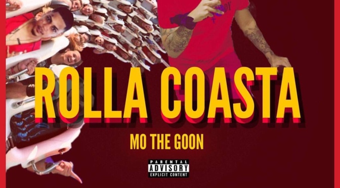 Music | Rolla Coasta – Mo The Goon #W2TM