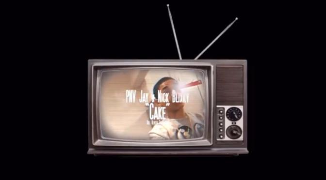 Video | Cake – PNV Jay x Nick Blixky #W2TM