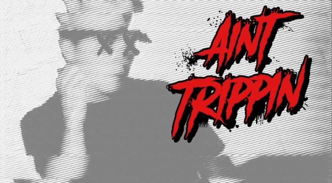Music | Ain't Trippin –  @RotzZach #W2TM