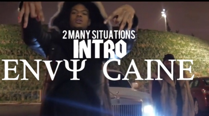 Video | Intro ( 2 Many Situations ) [ Directed By @KapoMob – Envy Caine