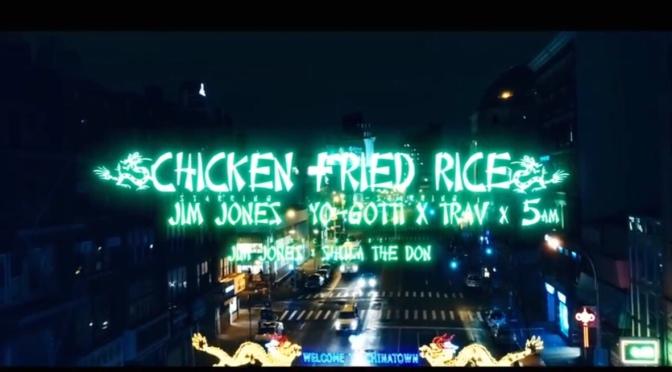 Video | Chicken & Fried Rice – @JimJonesCapo x @YoGottiKOM x 5AM #W2TM